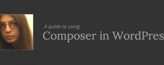 A guide to using Composer in WordPress