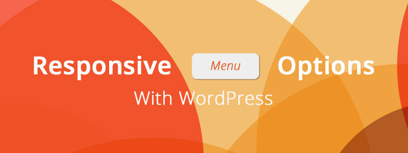 WordPress responsive navigation options • Post Status