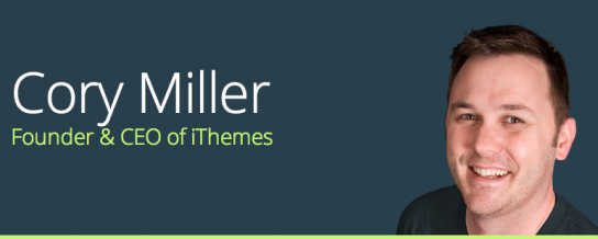 Cory Miller, Founder & CEO of iThemes