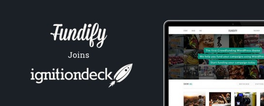 IgnitionDeck has acquired the Fundify Crowdfunding WordPress plugin and theme