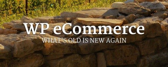 WP eCommerce: What's old is new again.