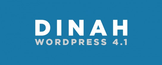 "WordPress 4.1, ""Dinah"""