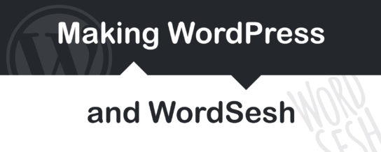 Making WordPress and WordSesh --  Draft podcast