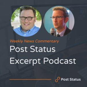 Cory Miller and David Bisset host the Post Status Excerpt Podcast