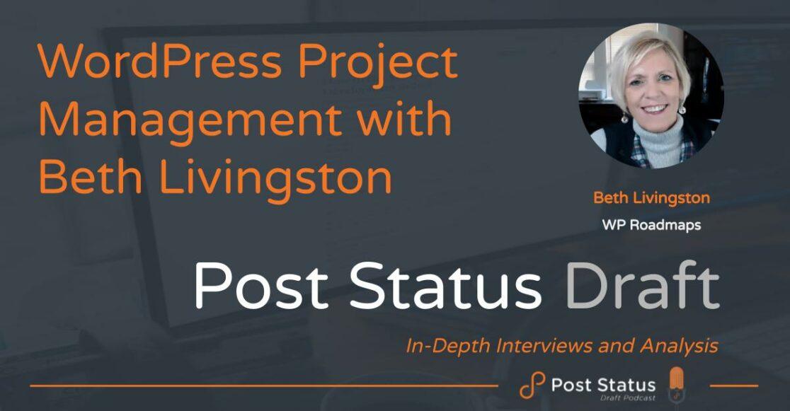 Beth Livingston on Post Status Draft